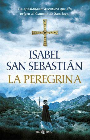 La peregrina - Isabel San Sebastián