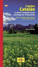 Camino Catalán. La ruta tranquila hacia Santiago de Compostela.