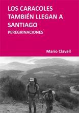 Los caracoles también llegan a Santiago - Mario Clavell