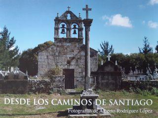Portada del libro Desde los Caminos de Santiago (Autor: Alberto Rodríguez López)