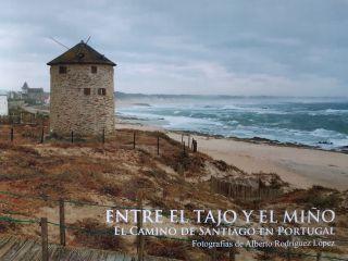 Portada del libro Entre el Tajo y el Miño (Autor: Alberto Rodríguez López)